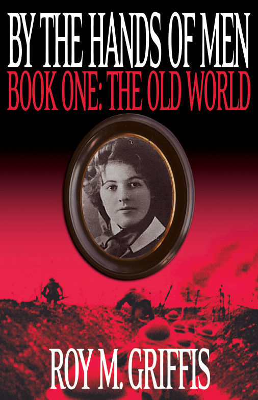 "By the Hands of Men, Book One:  ""The Old World"""